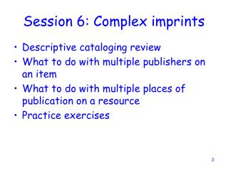 Session 6: Complex imprints