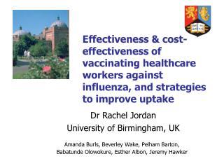 Dr Rachel Jordan  University of Birmingham, UK