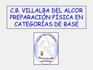 C.B. VILLALBA DEL ALCOR PREPARACIÓN  FÍSICA EN CATEGORÍAS DE BASE
