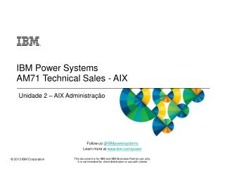 IBM Power Systems AM71 Technical Sales - AIX
