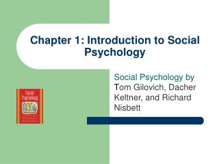Chapter 1: Introduction to Social Psychology