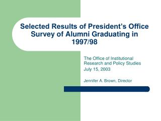 Selected Results of President's Office Survey of Alumni Graduating in 1997/98