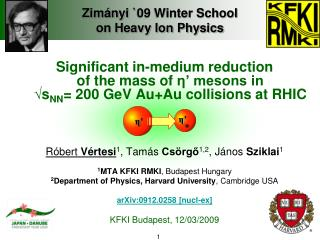 Zim ányi `09 Winter School  on Heavy Ion Physics