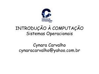 INTRODU��O � COMPUTA��O Sistemas Operacionais