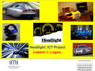 Headlight: ICT Project Lesson 1: Logos.