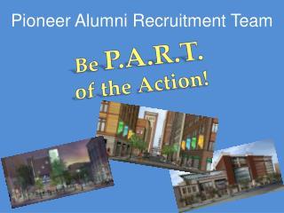Pioneer Alumni Recruitment Team