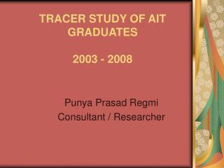 TRACER STUDY OF AIT GRADUATES 2003 - 2008