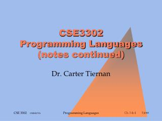 CSE3302 Programming Languages (notes continued)