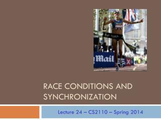 Race Conditions and Synchronization