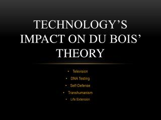 Technology's Impact on  Du Bois'  Theory