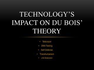 Technology�s Impact on  Du Bois�  Theory