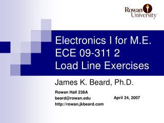 Electronics I for M.E. ECE 09-311 2 Load Line Exercises