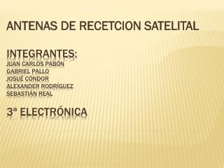 ANTENAS DE RECETCION SATELITAL