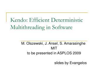 Kendo: Efficient Deterministic Multithreading in Software