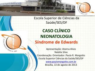 CASO CLÍNICO NEONATOLOGIA Síndrome de Edwards