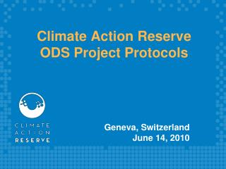 Climate Action Reserve ODS Project Protocols