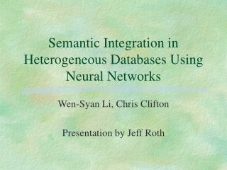 Semantic Integration in Heterogeneous Databases Using Neural Networks