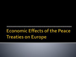 Economic Effects of the Peace Treaties on Europe