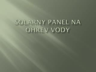 Solarny Panel na ohrev vody