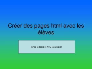 Créer des pages html avec les élèves