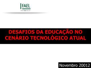 DESAFIOS DA EDUCAÇÃO NO CENÁRIO TECNOLÓGICO ATUAL