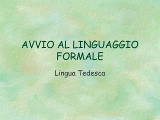 AVVIO AL LINGUAGGIO FORMALE