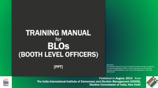 TRAINING MANUAL  for BLOs (BOOTH LEVEL OFFICERS) [PPT]