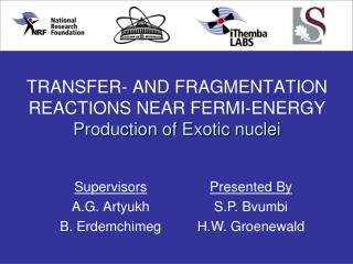 TRANSFER- AND FRAGMENTATION REACTIONS NEAR FERMI-ENERGY Production of Exotic nuclei
