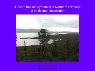 """Recent treeline dynamics in Northern Sweden""  – a landscape assessment"