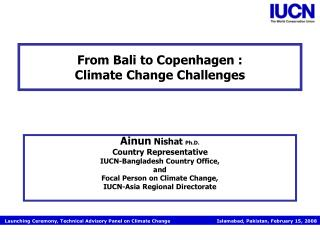 From Bali to Copenhagen :  Climate Change Challenges