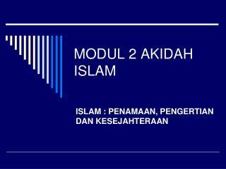MODUL 2 AKIDAH ISLAM