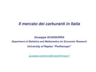 Il mercato dei carburanti in Italia Giuseppe SCANDURRA
