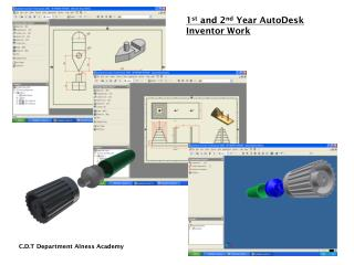 1 st  and 2 nd  Year AutoDesk Inventor Work