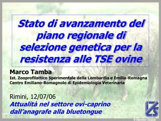 Stato di avanzamento del piano regionale di selezione genetica per la resistenza alle TSE ovine