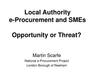 Local Authority  e-Procurement and SMEs  Opportunity or Threat?