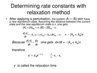 Determining rate constants with relaxation method