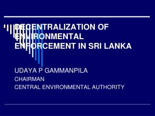 DECENTRALIZATION OF ENVIRONMENTAL ENFORCEMENT IN SRI LANKA