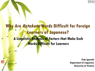 Why Are  Katakana  Words Difficult for Foreign Learners of Japanese?