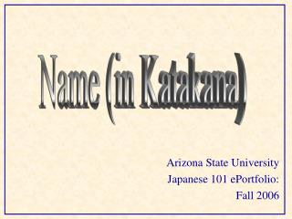Arizona State University Japanese 101 ePortfolio: Fall 2006