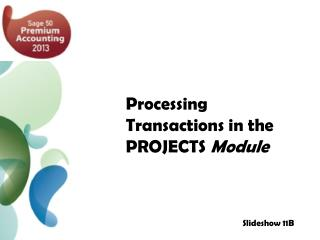 Processing  Transactions in the PROJECTS  Module