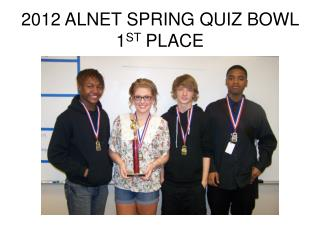 2012 ALNET SPRING QUIZ BOWL 1 ST  PLACE