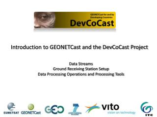Introduction to GEONETCast and the DevCoCast Project Data Streams  Ground Receiving Station Setup