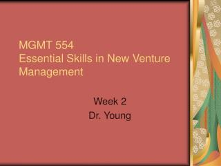 MGMT 554 Essential Skills in New Venture Management