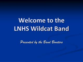 Welcome to the  LNHS Wildcat Band