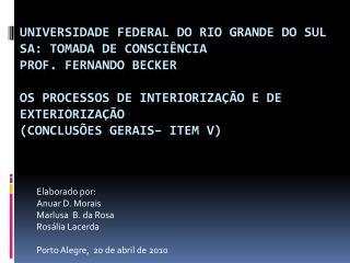 Elaborado por:  Anuar D. Morais Marlusa  B. da Rosa Rosália Lacerda