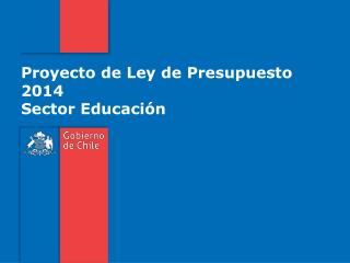 Proyecto de Ley de Presupuesto 2014  Sector Educación