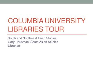 Columbia University libraries Tour