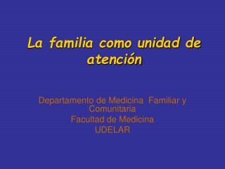La familia como unidad de atenci n
