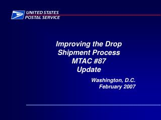 Improving the Drop  Shipment Process MTAC #87 Update
