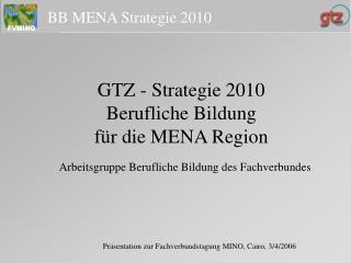 GTZ - Strategie 2010 Berufliche Bildung  für die MENA Region